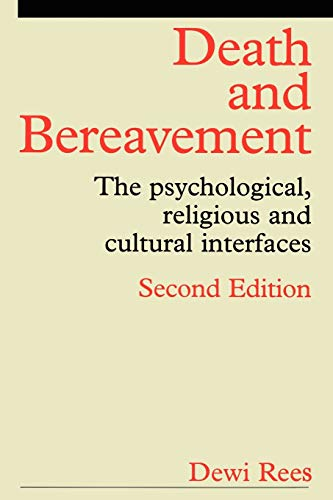 Death and Bereavement: Psychological, Religious and Cultural Interfaces 9781861562234
