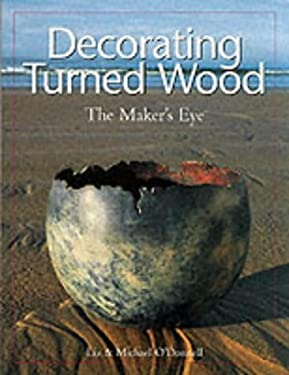 Decorating Turned Wood: The Maker's Eye 9781861082046