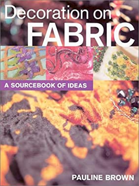 Decoration on Fabric: A Sourcebook of Ideas 9781861082138