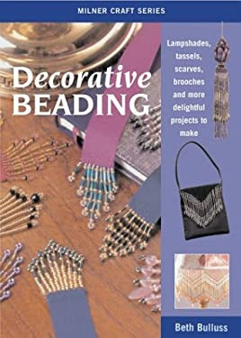 Decorative Beading: Lampshades, Tassels, Scarves, Brooches and More Delightful Projects to Make 9781863513197