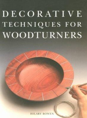 Decorative Techniques for Woodturners 9781861080158