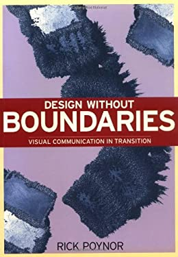 Design Without Bounderies: Visual Communication in Transition 9781861540065