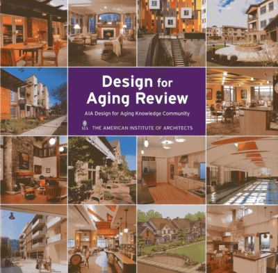Design for Aging Review 2011: Aia Design for Aging Knowledge Community 9781864704983