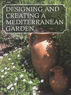 Designing Creating a Mediterranean Garden 9781861267825