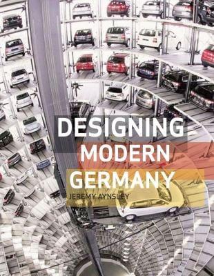 Designing Modern Germany 9781861894014