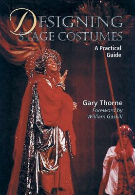 Designing Stage Costumes: A Practical Guide 9781861264169
