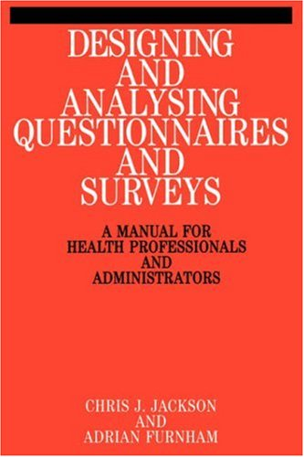 Designing and Analysis Questionnaires and Surveys: A Manual for Health Professionals and Administrators 9781861560728