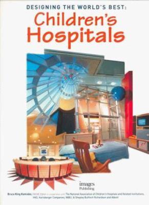 Designing the World's Best: Children's Hospitals 9781864700428