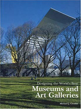 Designing the World's Best Museums & Art Galleries 9781864700725