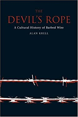 Devil's Rope: A Cultural History of Barbed Wire 9781861891440