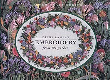 Diana Lampe's Embroidery from the Garden 9781863512060