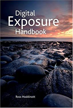 Digital Exposure Handbook 9781861085337