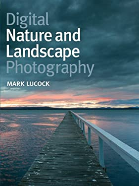 Digital Nature and Landscape Photography 9781861085146