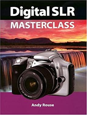 Digital SLR Masterclass 9781861083586