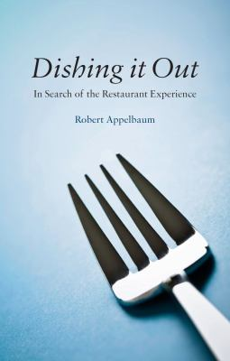 Dishing It Out: In Search of the Restaurant Experience 9781861898074