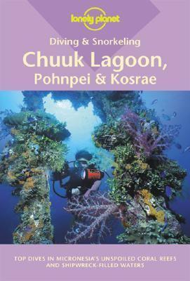 Diving & Snorkeling Chuuk Lagoon, Pohnpei & Kosrae 9781864500295