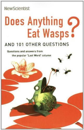 Does Anything Eat Wasps?: And 101 Other Questions 9781861979735