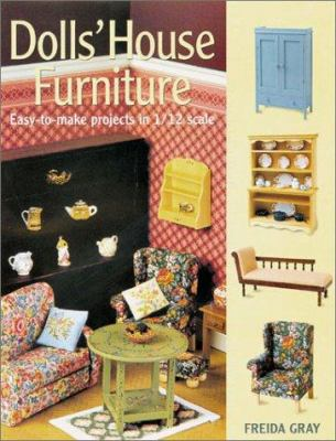 Dolls' House Furniture: Easy-To-Make Projects in 1/12 Scale 9781861082589