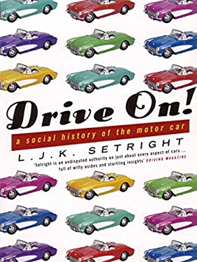 Drive On! : A Social History of the Motor Car