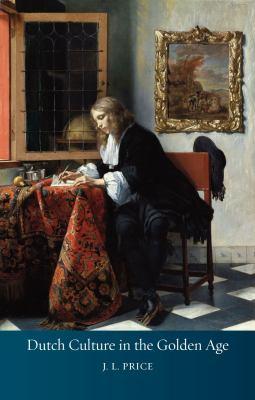 Dutch Culture in the Golden Age 9781861898005