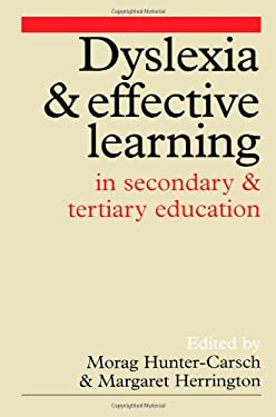 Dyslexia and Effective Learning in Secondary and Tertiary Education 9781861560162