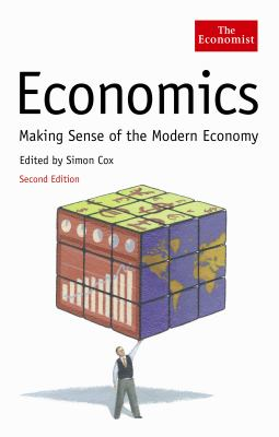 Economics: Making Sense of the Modern Economy 9781861976062