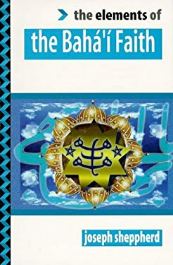 Elements of Baha I Faith 9781862041455
