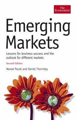 Emerging Markets: Lessons for Business Success Andthe Outlook for Different Markets 9781861978431