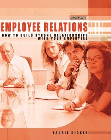 Employee Relations: How to Build Strong Relationships with Your Employees 9781865089683