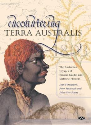 Encountering Terra Australis: The Australian Voyages of Nicolas Baudin and Matthew Flinders 9781862546257