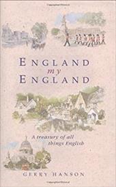 England My England: A Treasury of All Things English 7603220