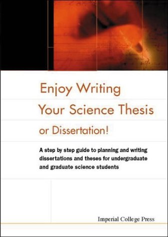 Enjoy Writing Your Science Thesis or Dissertation! 9781860942075
