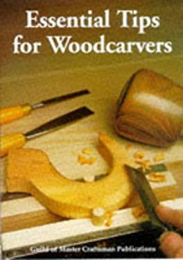 Essential Tips for Woodcarvers 9781861080554