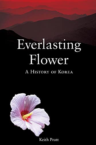 Everlasting Flower: A History of Korea 9781861892737