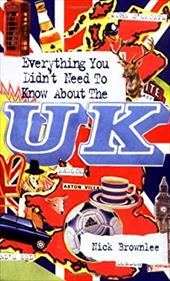 Everything You Didn't Need to Know about the U.K.