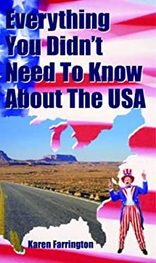 Everything You Didn't Need to Know about the USA 9781860745560