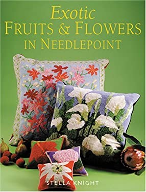 Exotic Fruits & Flowers in Needlepoint 9781861084712