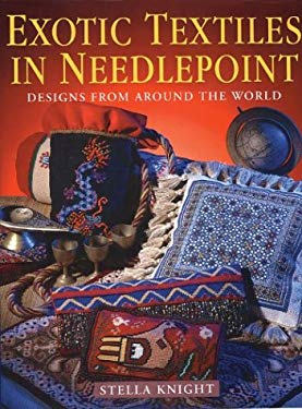 Exotic Textiles in Needlepoint: Designs from Around the World 9781861082879