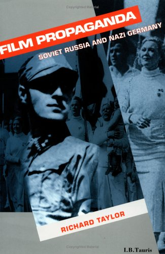 Film Propaganda: Soviet Russia and Nazi Germany 9781860641671