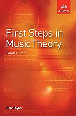 First Steps in Music Theory: Grades 1-5 9781860960901