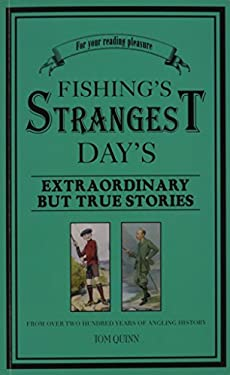 Fishing's Strangest Days: Extraordinary But True Stories 9781861055354
