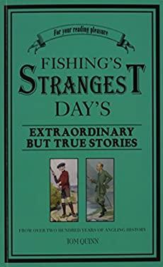 Fishing's Strangest Days: Extraordinary But True Stories 9781861055354