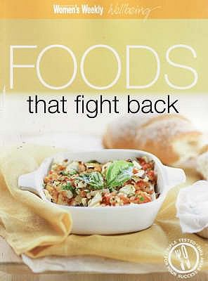 Foods That Fight Back 9781863966719