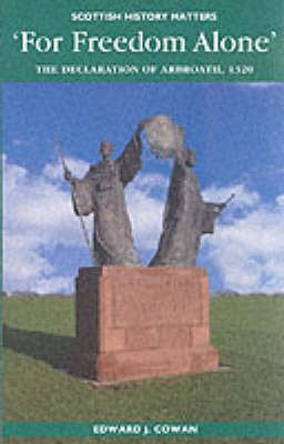 For Freedom Alone: The Declaration of Arbroath, 1320 9781862321502