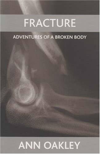 Fracture: Adventures of a Broken Body 9781861349378