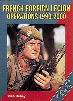 French Foreign Legion Operations 1990_2000: Europa Militaria Special #15 9781861263735