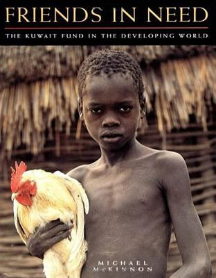 Friends in Need: The Kuwait Fund in the Developing World 9781860641381