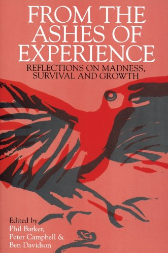 From the Ashes of Experience: Reflections of Madness, Survival and Growth 9781861561206