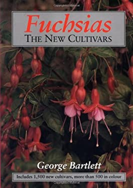 Fuchsias : The New Cultivars - Bartlett, George