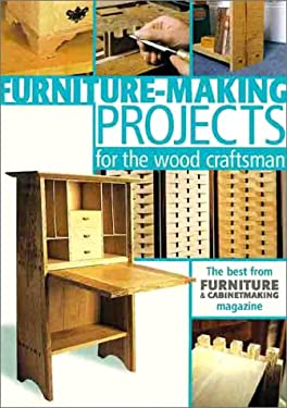 Furniture-Making Projects for the Wood Craftsman 9781861081407